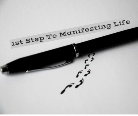 1st Step To Manifesting Life
