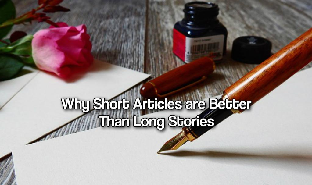 Why Short Articles are Better Than Long Stories