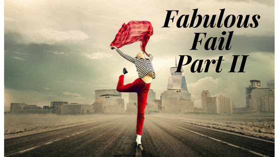 Fabulous Fail Part II
