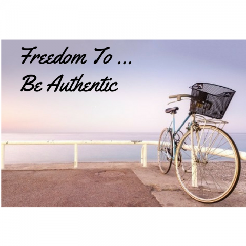Freedom To Be Authentic
