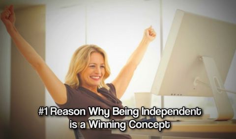 #1 Reason Why Being Independent is a Winning Concept