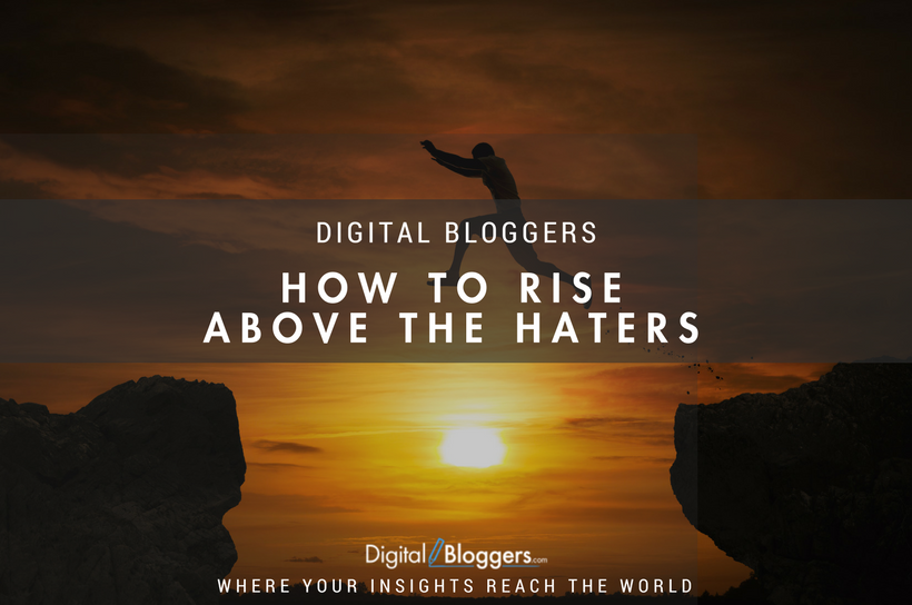 How to Rise Above the Haters