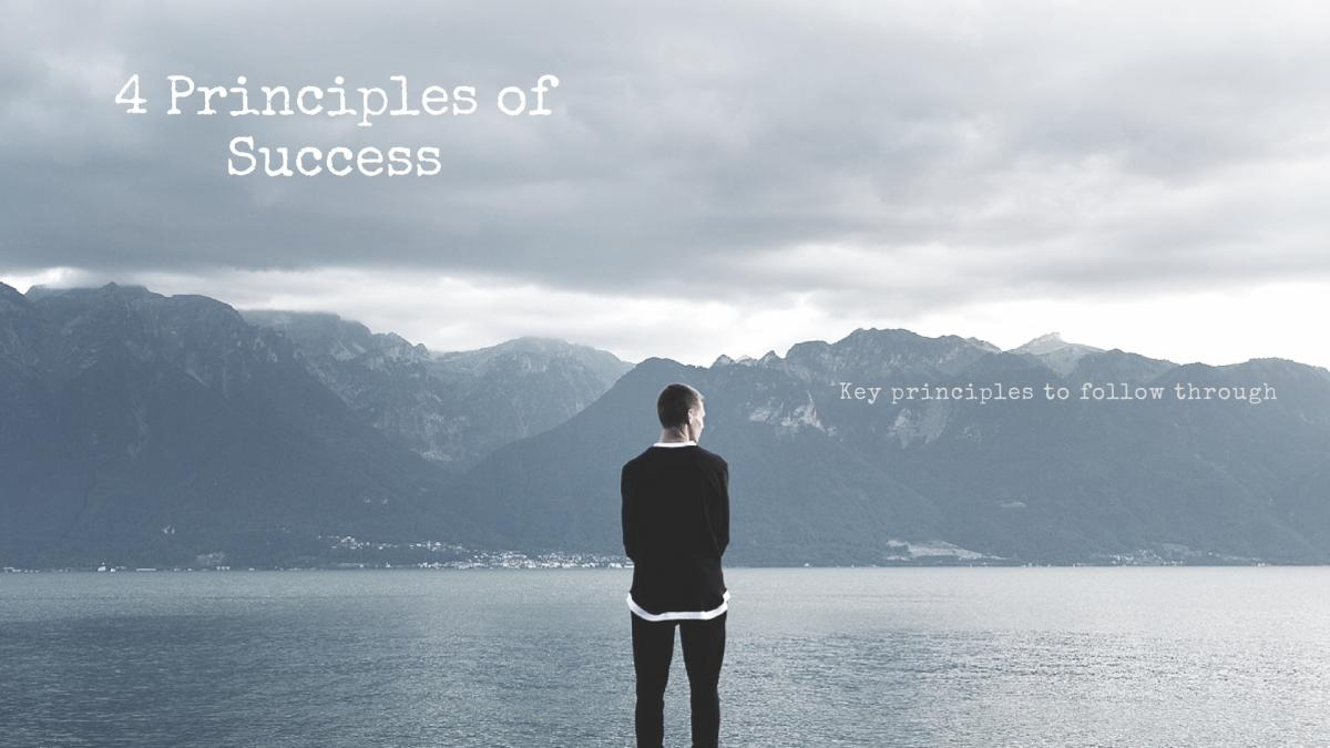 Success - 4 principles to follow through