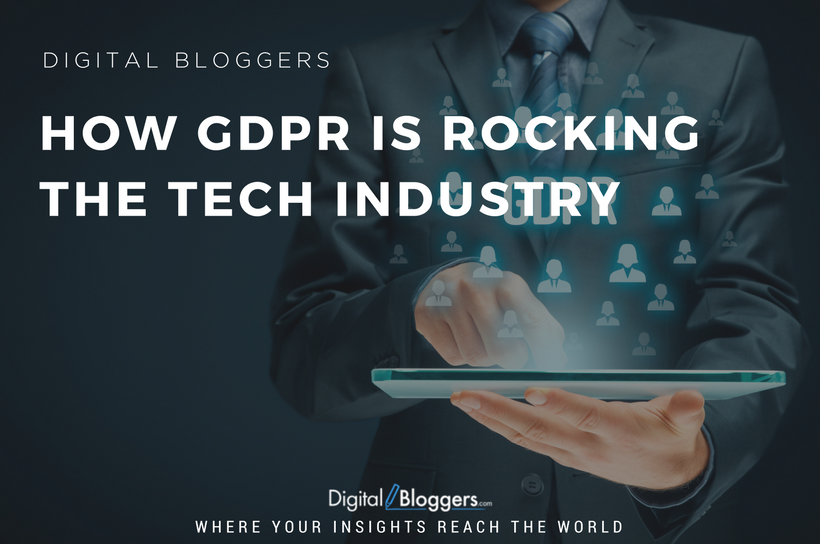 How GDPR is Rocking the Tech Industry