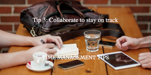 Tips for Time Management from people in the know- Tip 3