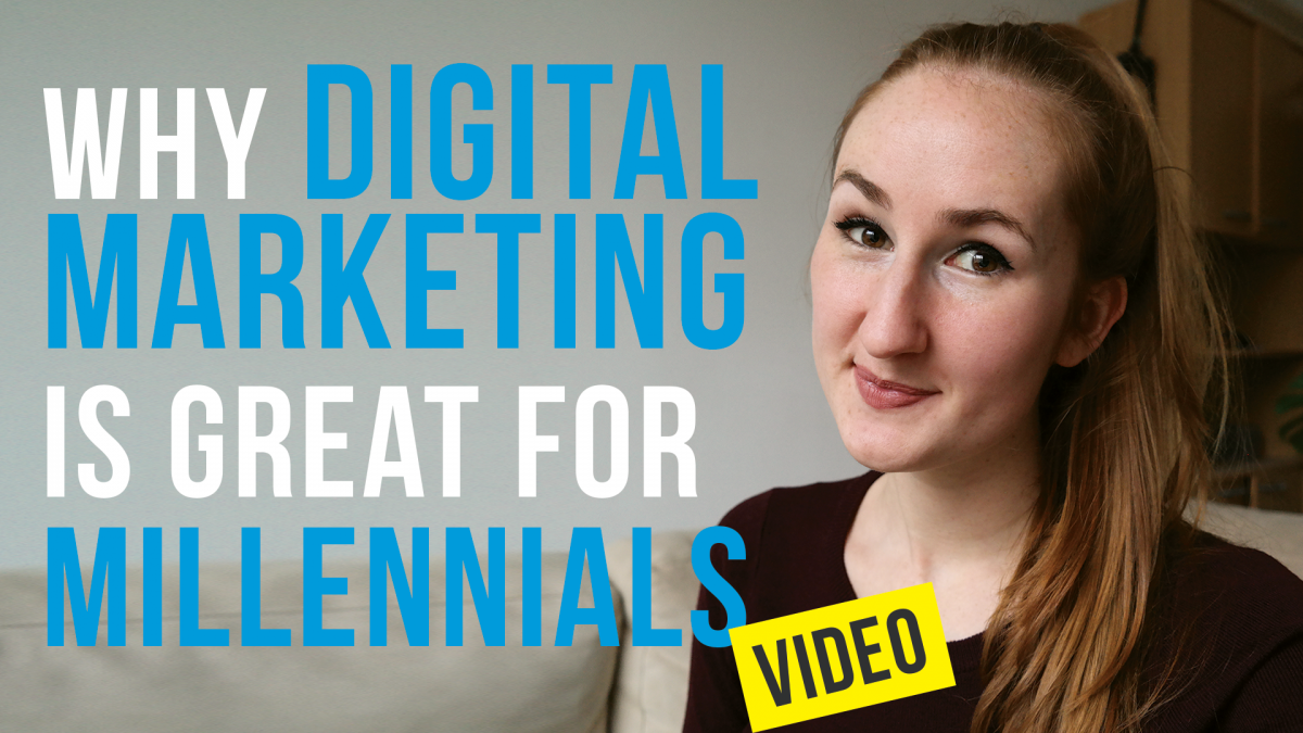 Why Digital Marketing Is Great For Millennials Vlog