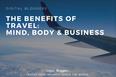 The Benefits of Travel - Mind, Body, & Business
