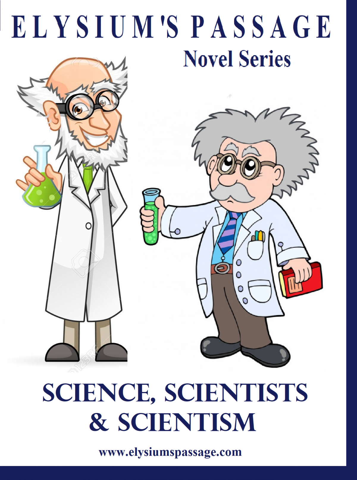 SCIENCE, SCIENTISTS AND SCIENTISM