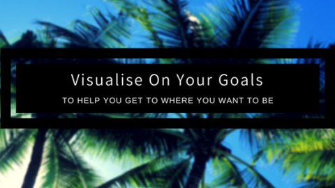 How To Visualise For Success (with audio)