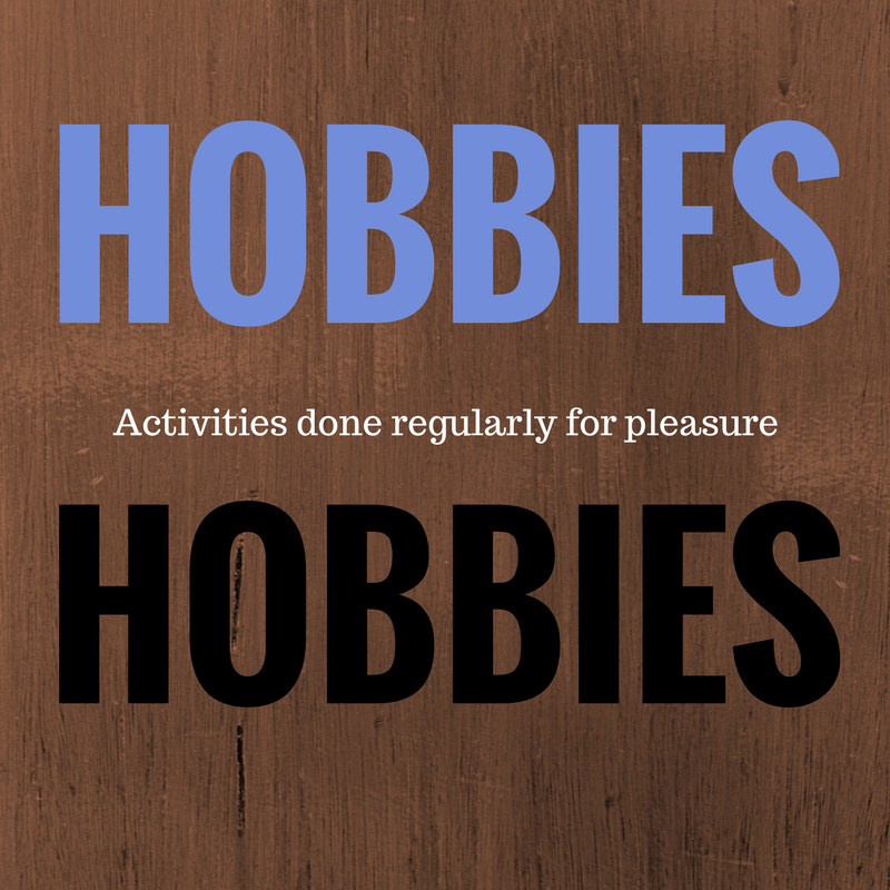 Hobbies - why you should have some