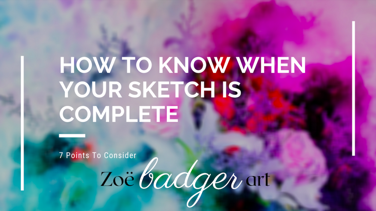 How To Know When Your Sketch Is Complete (7 Points To Consider)