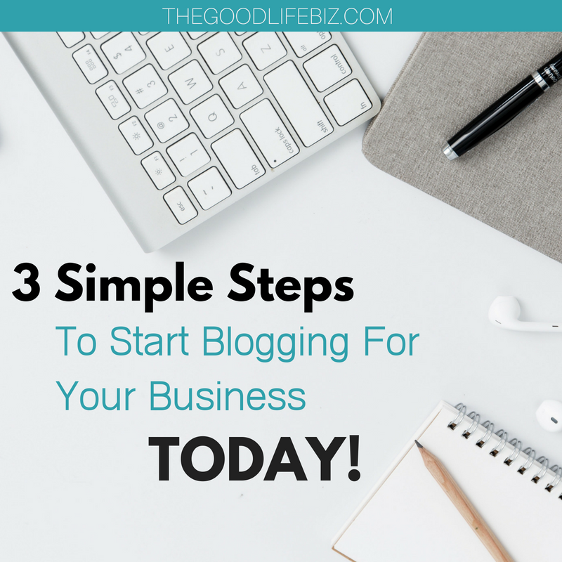 3 Steps To Start Blogging For Your Business Today