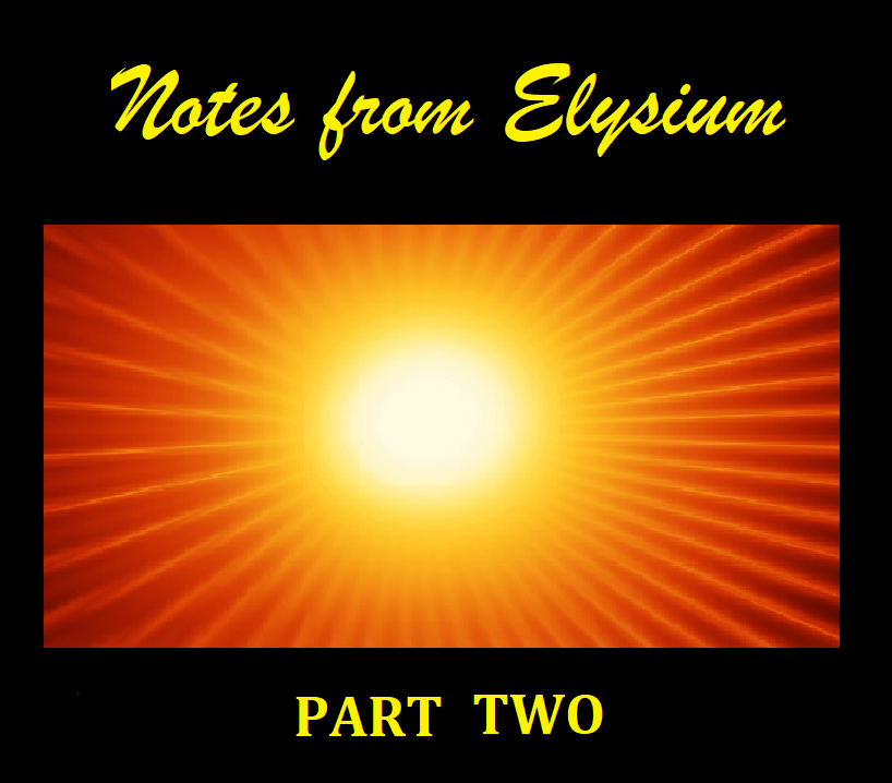 NOTES FROM ELYSIUM TWO