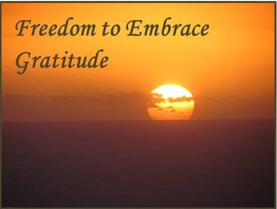 Freedom to Embrace Gratitude