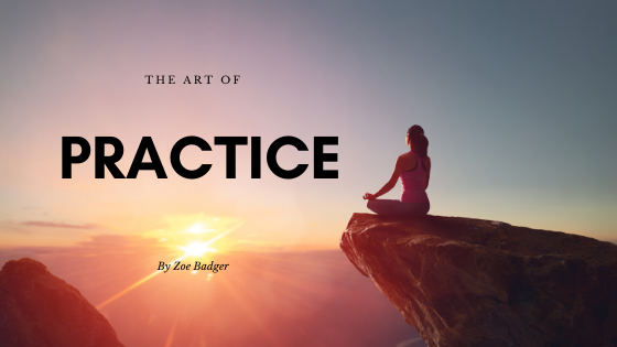 The Art of Practice