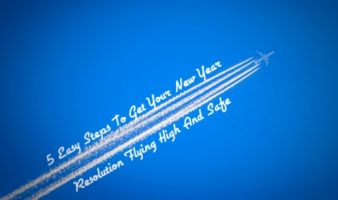 5 Easy Steps To Get Your New Year Resolution Flying High And Safe