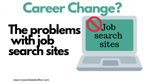 Career Change? The problems with Job Search Sites (and what to do instead!)