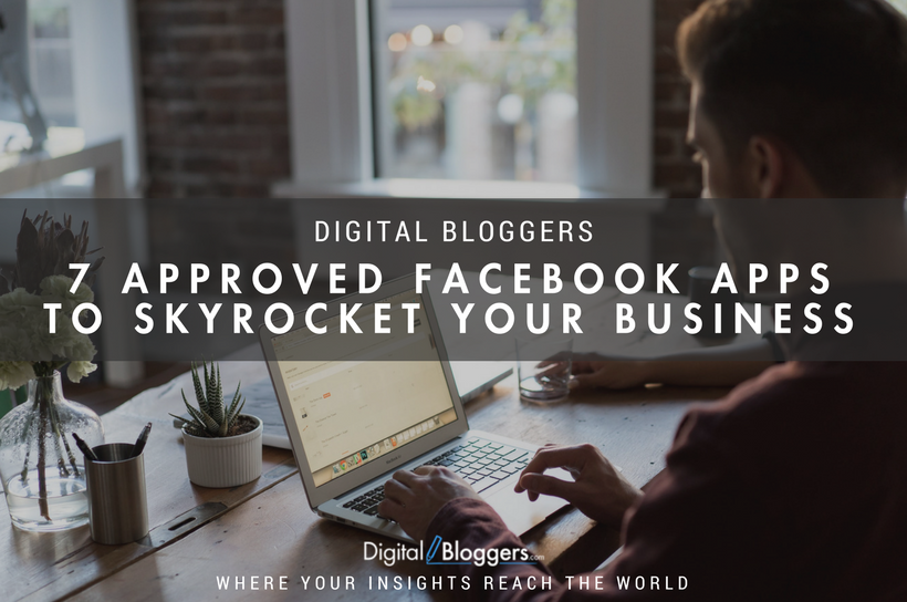 7 Approved Facebook Apps To Skyrocket Your Business