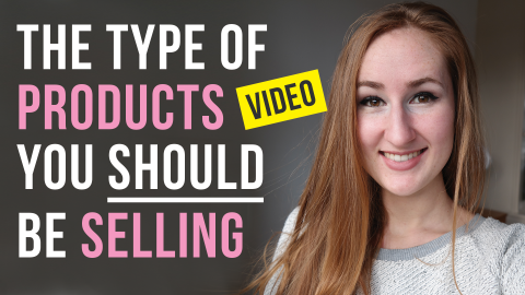 The Type Of Products You Should Be Selling Vlog