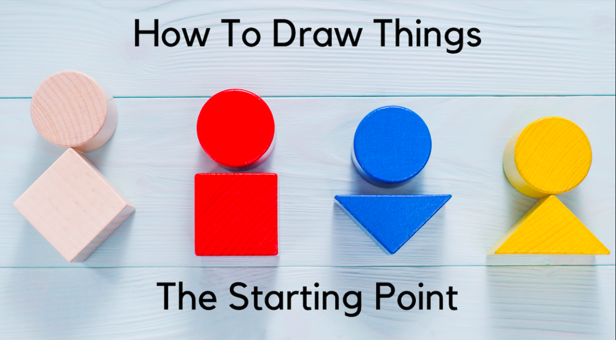 How To Draw Things - The Starting Point