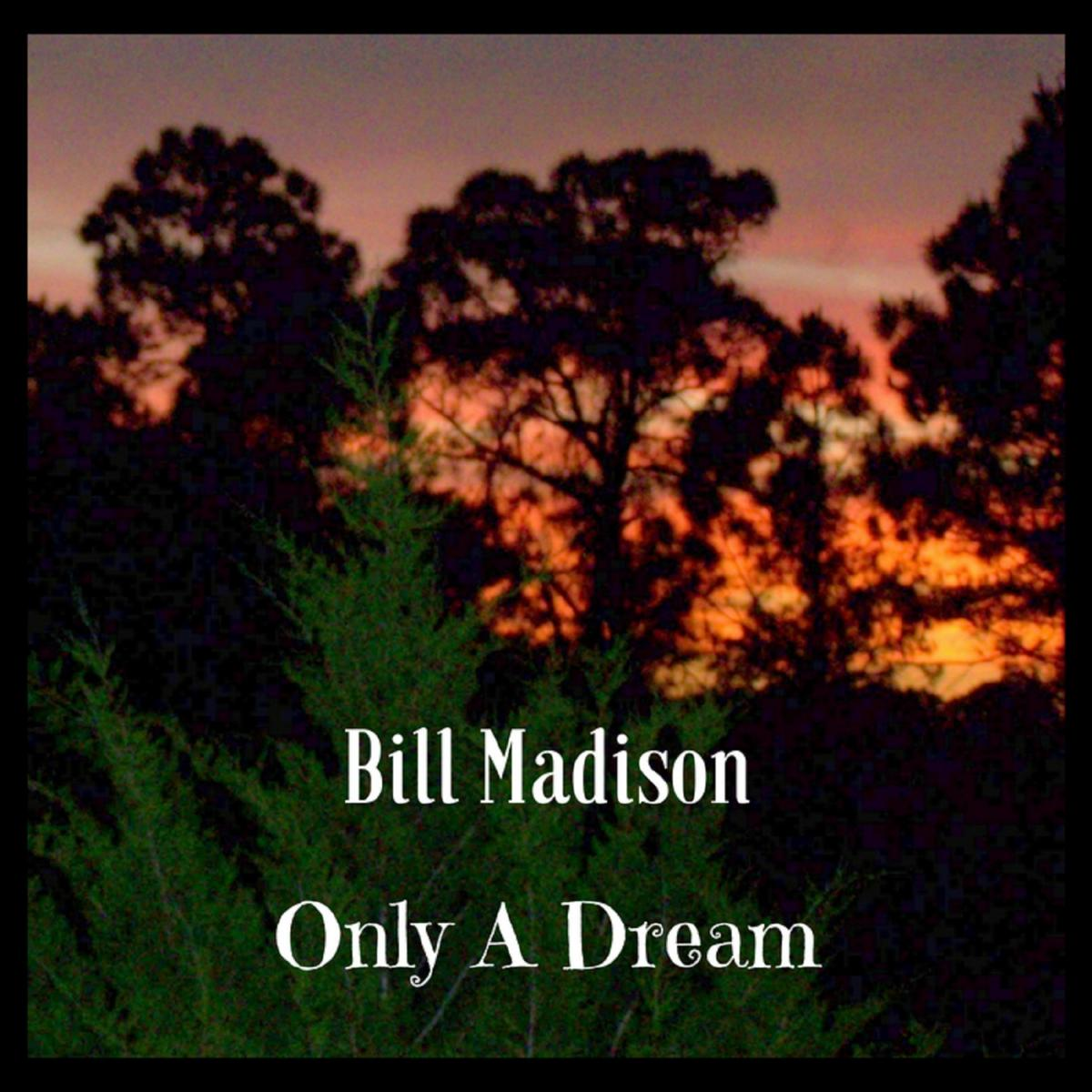 Latest Release from FFM Records – Only A Dream -Bill Madison