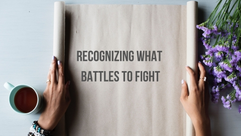 Recognizing What Battles to Fight