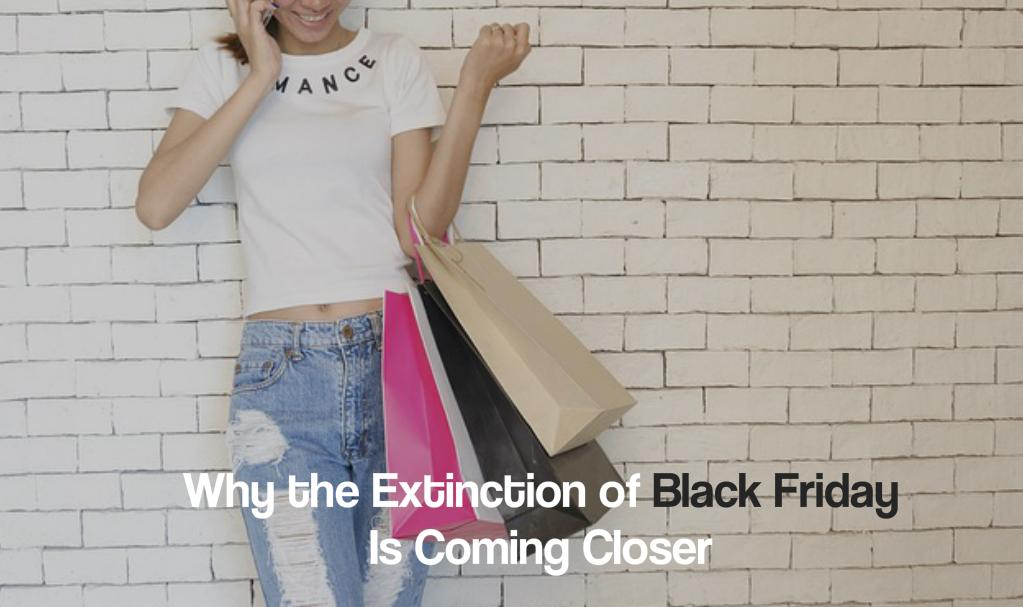 Why the Extinction of Black Friday Is Coming Closer