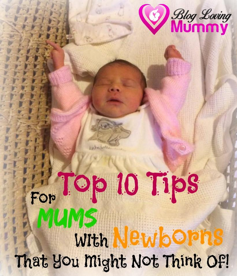 Top 10 Tips For Mums With Newborns That You Might Not Think Of!