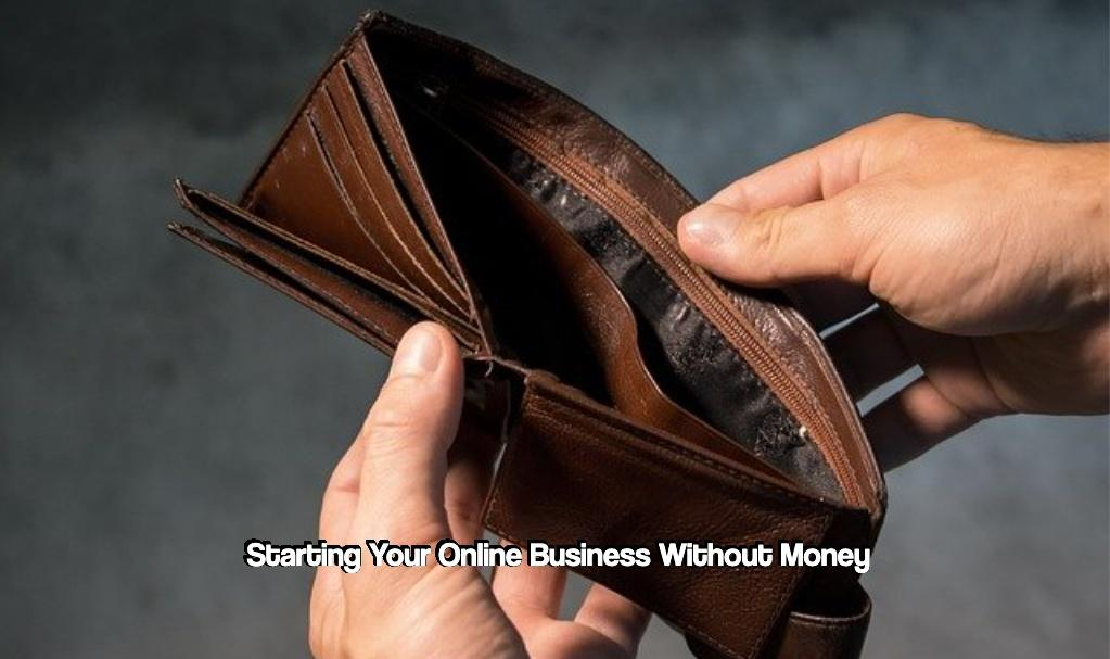 Starting Your Online Business Without Money