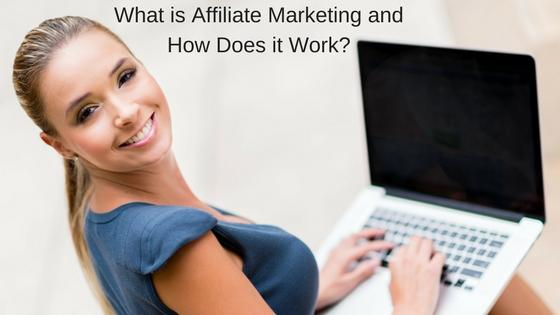 What is Affiliate Marketing and How Does it Work? & does affiliate Marketing Work in 2017  Can YOU Make Money Affiliate Marketing Personally?