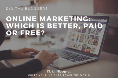 Online Marketing – Which is Better, Paid or Free?