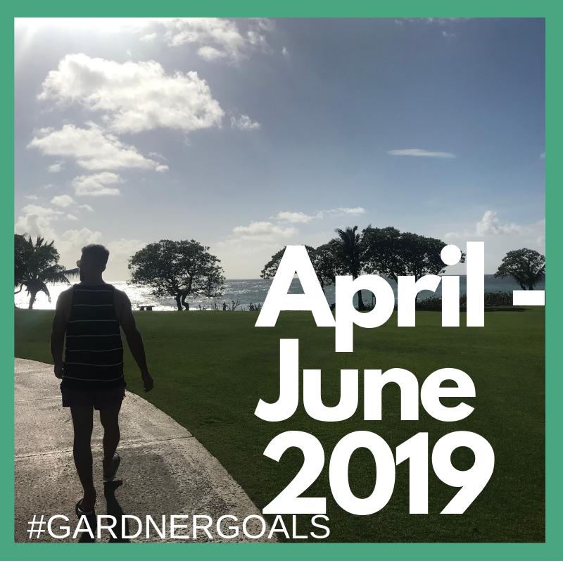 90 Day Goal Challenge - April - June 2019