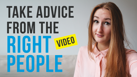 Take Advice From the Right People Vlog