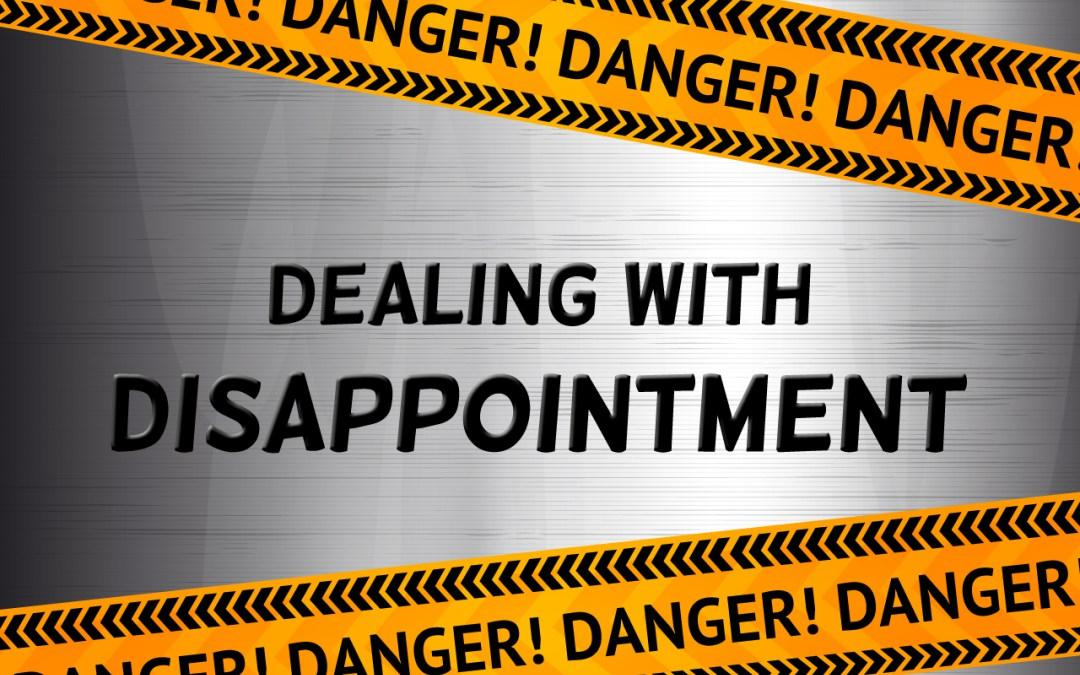 How Do You Deal with Disappointments?