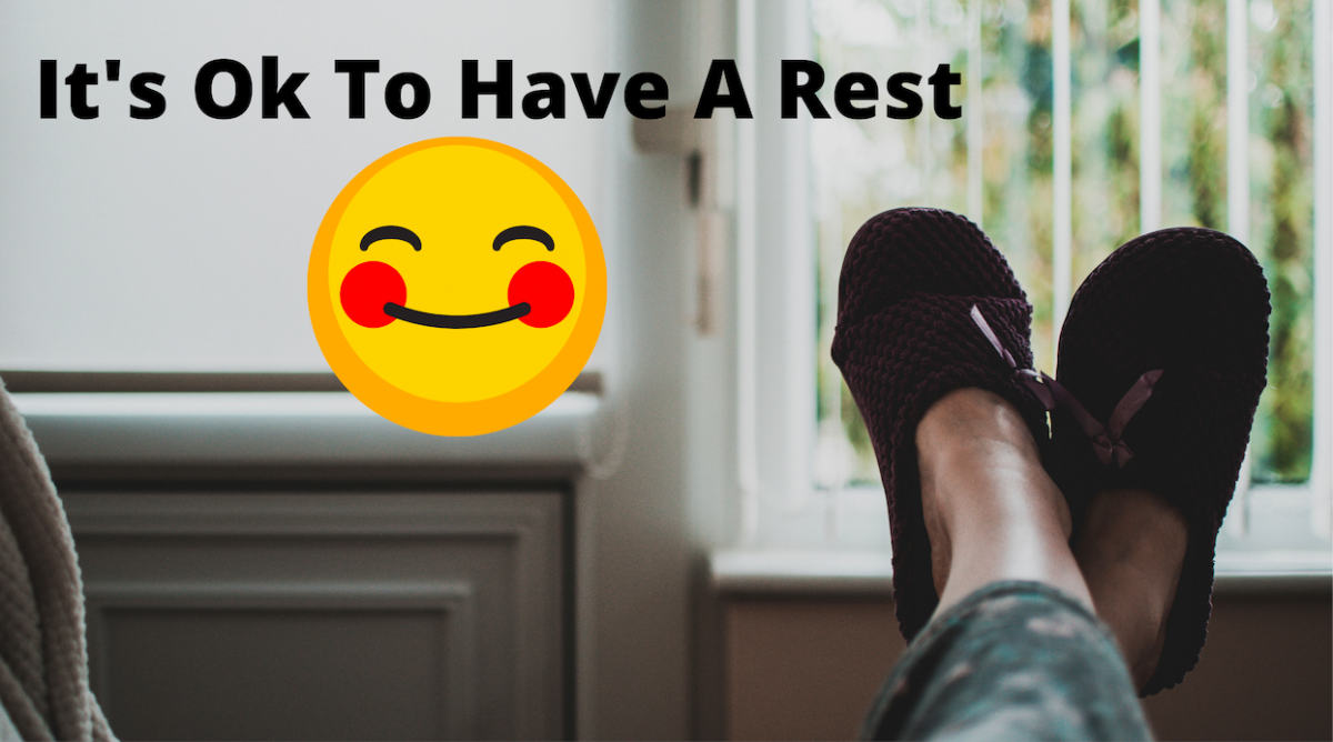 It's Ok To Have A Rest