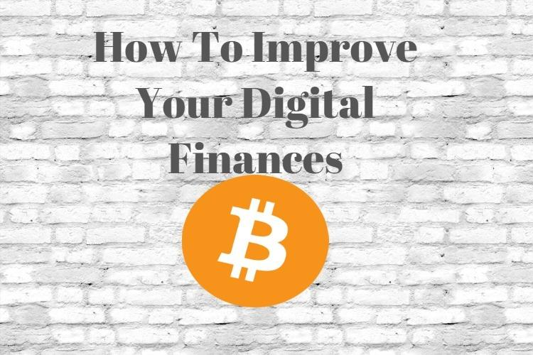 How to Improve Your Digital Finances With Bitcoin