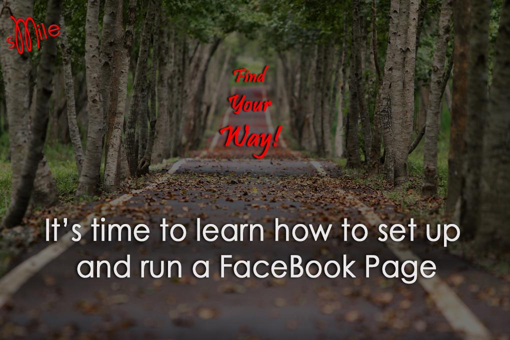 It's time to learn how to set up and run a FaceBook Page