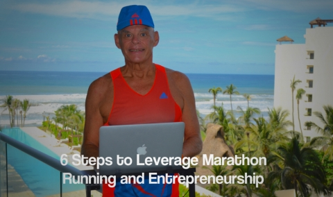 6 Steps to Leverage Marathon Running and Entrepreneurship