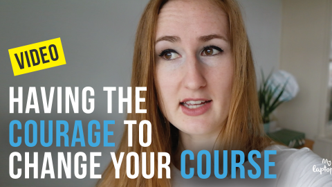 Having The Courage To Change Your Course Vlog