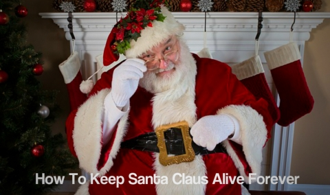 How To Keep Santa Claus Alive Forever
