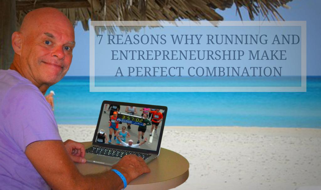 7 Reasons Why Running And Online Entrepreneurship Make A Perfect Combination
