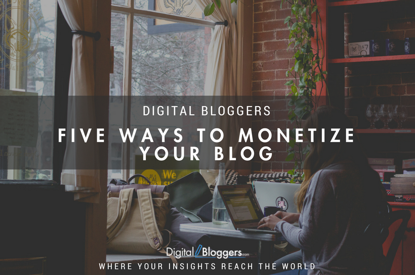 Five Ways to Monetize Your Blog