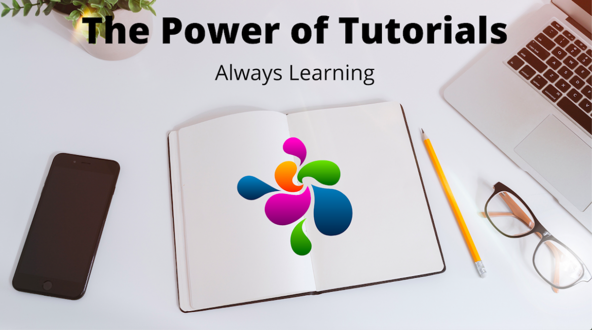 The Power of Tutorials (Always Learning)