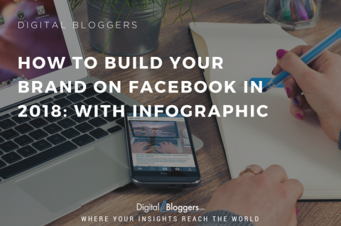 How to Build Your Brand On Facebook in 2018