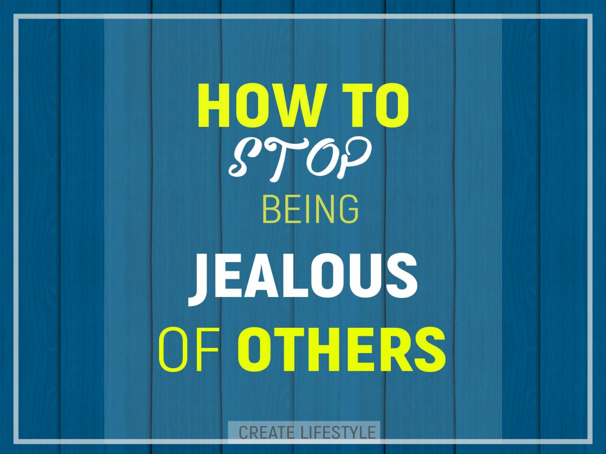How to stop jealous
