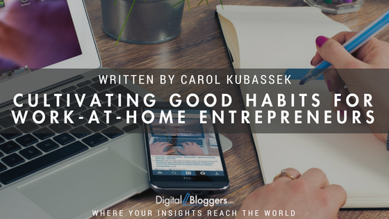 Cultivating Good Habits for Work-at-Home Entrepreneurs