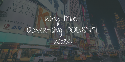Why Most Advertising DOESN'T Work