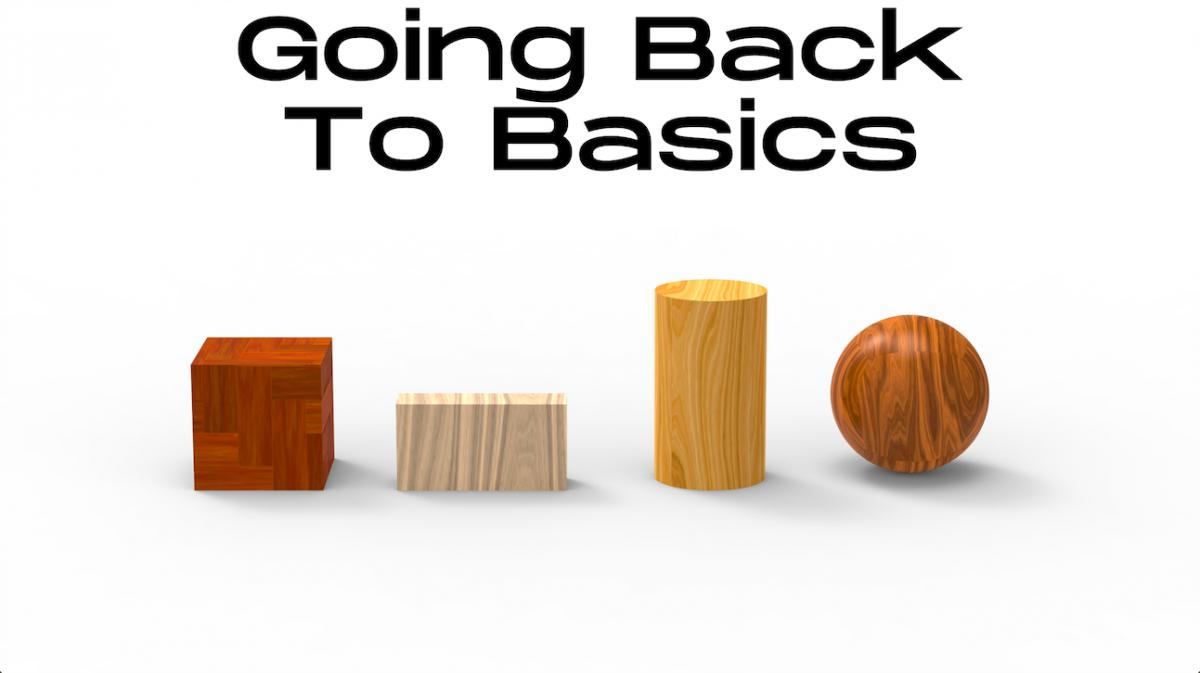 Going Back To Basics