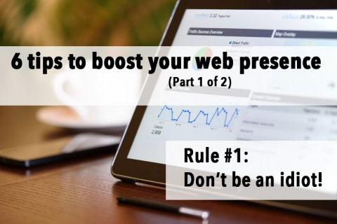 Six ways to increase the web presence of your small business (Part I)