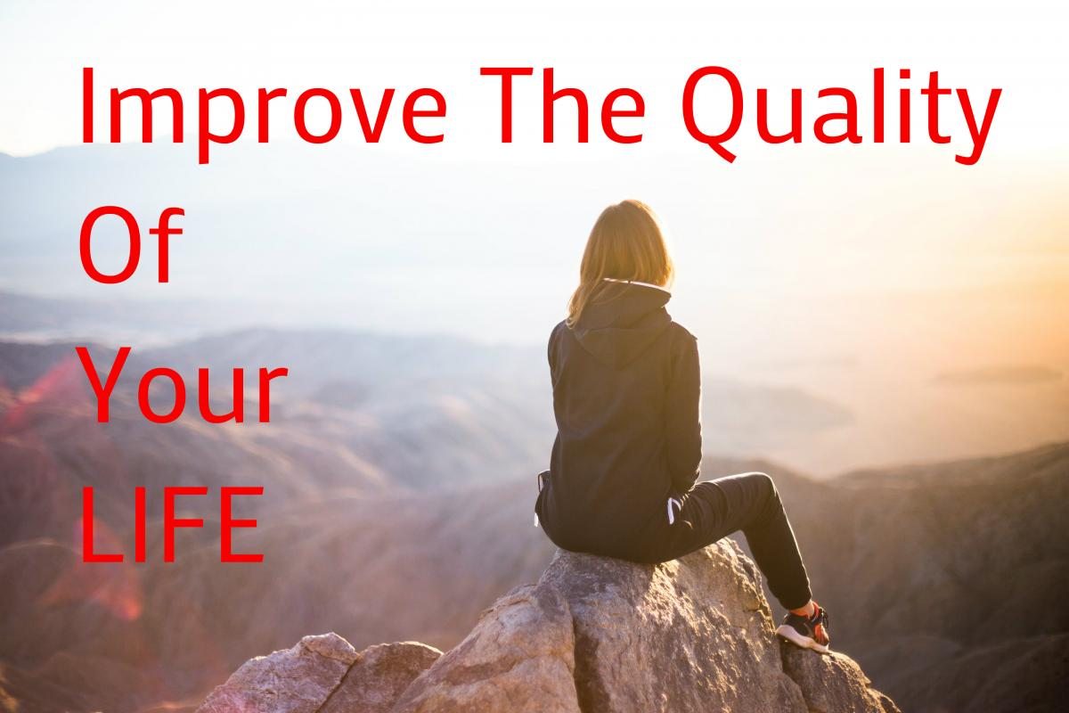 Improve The Quality of Your - Life Four Pillars of Life - Living Life on Purpose